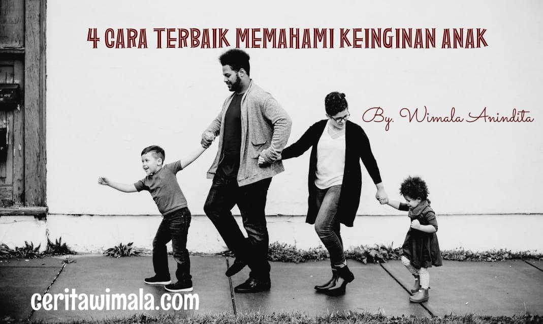 Keinginan anak kepada orang tua, Memahami keinginan anak, keinginan anak