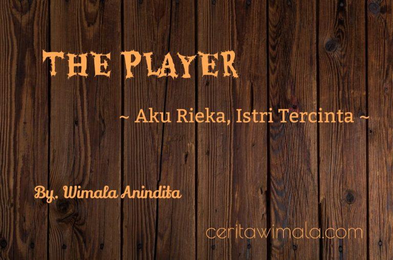 Novel Prosa Liris, The Player, Aku Rieka Istri Tercinta