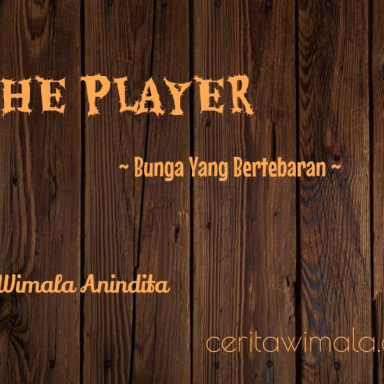 The Player, Prosa LIris, Bunga Yang Bertebaran